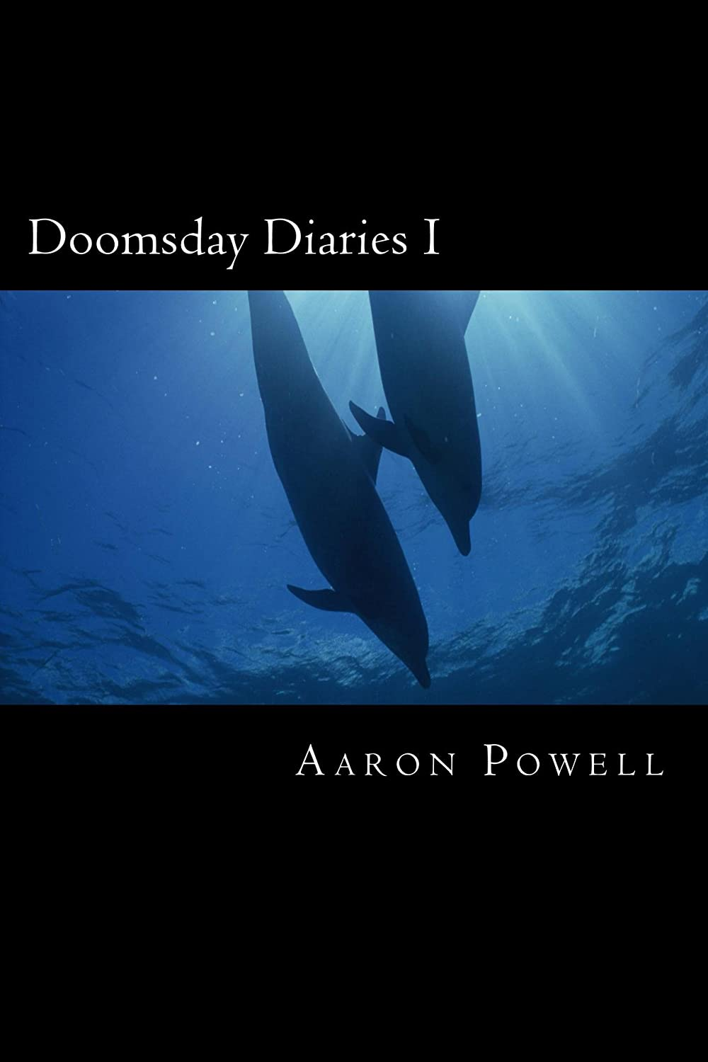 Doomsday Diaries I - Aaron Powell
