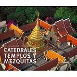 Catedrales, templos y mezquitas. Nuestra historia vista desde el cielo (General)
