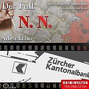 Arbeitsklima: Der Fall N. N. | Christian Lunzer, Henner Kotte