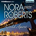 A World Apart (       UNABRIDGED) by Nora Roberts Narrated by Angela Dawe