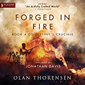 Forged in Fire: Destiny's Crucible, Book 4 | [Olan Thorensen]