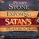 Exposing Satan's Playbook: The Secrets and Strategies Satan Hopes You Never Discover Audiobook by Perry Stone Narrated by Tim Lundeen