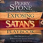 Exposing Satan's Playbook: The Secrets and Strategies Satan Hopes You Never Discover | Perry Stone