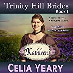 Kathleen: Trinity Hill Brides, Book 1 | Celia Yeary