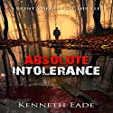 Absolute Intolerance: Brent Marks Legal Thriller Series, Book 6 Audiobook by Kenneth Eade Narrated by Loren Jones