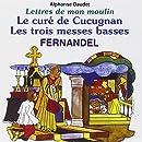 Les Lettres de mon moulin d'Alphonse Daudet Vol. 3 : Le Curé de cucugnan - Les Trois messe basses