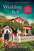 Wedding Bell Blues: A Dixie Dew Mystery (a Beth Mckenzie Mystery Book 2)