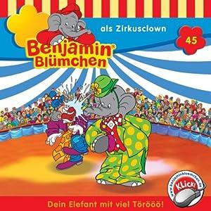 Benjamin als Zirkusclown (Benjamin Blümchen 45) Hörspiel