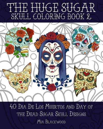 The Huge Sugar Skull Coloring Book 2