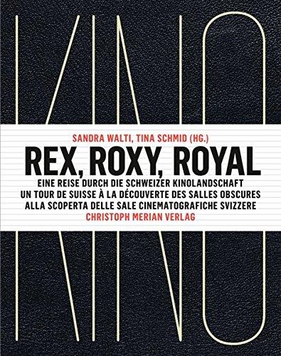 rex-roxy-royal-eine-reise-durch-die-schweizer-kinolandschaft