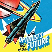 An Optimist's Tour of the Future | [Mark Stevenson]