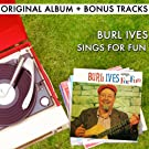 Burl Ives Sings For Fun (With Bonus Tracks)