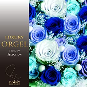 Luxury Orgel Disney Selection Vol. 1