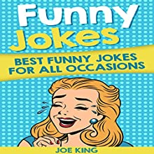 Funny Jokes: Best Funny Jokes for All Occasions Audiobook by Joe King Narrated by Michael Hatak