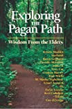 Exploring the Pagan Path: Wisdom From the Elders (1564147886) by Madden, Kristin