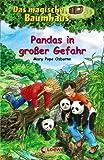 Das magische Baumhaus - Pandas in großer Gefahr: Band 46