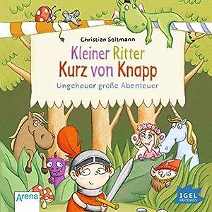 Ungeheuer große Abenteuer (Kleiner Ritter Kurz von Knapp) Hörbuch