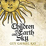 Children of Earth and Sky | Guy Gavriel Kay