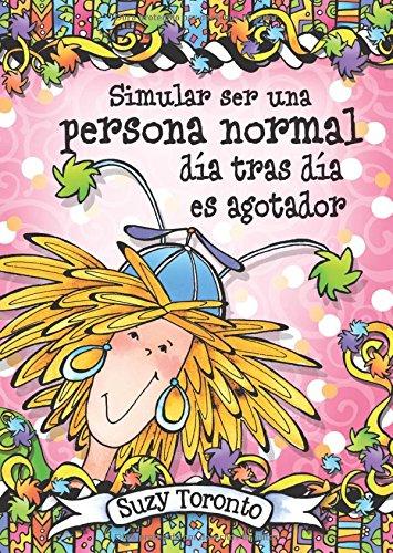 Simular ser una persona normal día tras día es agotador/ Pretend to be a normal person day after day is exhausting