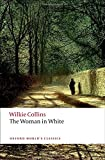 The Woman in White (Oxford World's Classics)