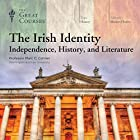 The Irish Identity: Independence, History, and Literature Speech by  The Great Courses Narrated by Professor Marc C. Conner
