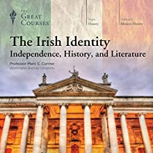 The Irish Identity: Independence, History, and Literature Discours Auteur(s) :  The Great Courses Narrateur(s) : Professor Marc C. Conner