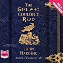 The Girl Who Couldn't Read Audiobook by John Harding Narrated by William Roberts