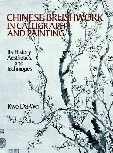 Chinese Brushwork in Calligraphy and Painting: Its...