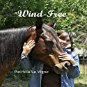 Wind-Free Audiobook by Patricia La Vigne Narrated by Christy R. Diachenko