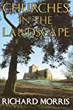Churches in the Landscape (0460860143) by Morris, Richard