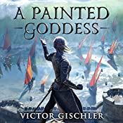 A Painted Goddess: A Fire Beneath the Skin, Book 3 | Victor Gischler