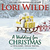 A Wedding for Christmas: A Twilight, Texas Novel | Lori Wilde