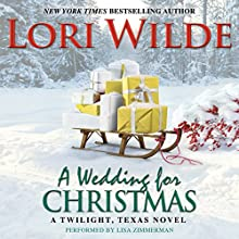 A Wedding for Christmas: A Twilight, Texas Novel Audiobook by Lori Wilde Narrated by Lisa Zimmerman