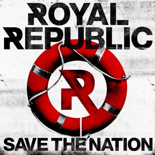 Save The Nation by Royal Republic (2012) Audio CD