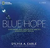 Blue Hope: Exploring and Caring for Earths Magnificent Ocean