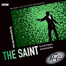 The Saint: Saint Closes the Case (BBC Radio Crimes)  by Leslie Charteris Narrated by Paul Rhys