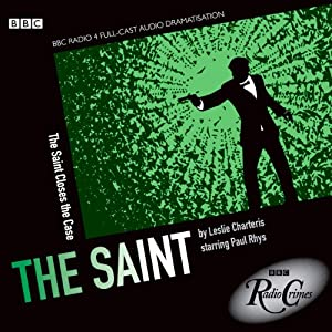 The Saint: Saint Closes the Case (BBC Radio Crimes) Radio/TV Program