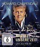Howard Carpendale - Das ist unsere Zeit - Live [Blu-ray]