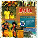 Mexico - Anthology of Mexican Music Various Artists
