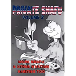 Private Snafu Volume 2 - More Snafu & Other Wartime Rarities Too