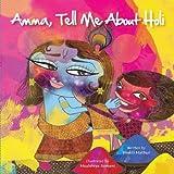HOLI! (Amma, Tell Me About ) ~ Bhakti Mathur
