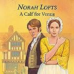 A Calf for Venus | Norah Lofts