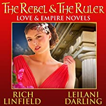 The Rebel & the Ruler: Love & Empire (       UNABRIDGED) by Leilani Darling, Rich Linfield Narrated by Laney Tapponier, VOplanet Studios