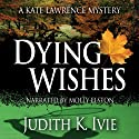 Dying Wishes: The Kate Lawrence Mysteries, Book 5
