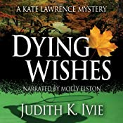 Dying Wishes: The Kate Lawrence Mysteries, Book 5 | [Judith K. Ivie]