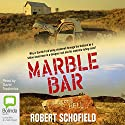 Marble Bar Audiobook by Robert Schofield Narrated by David Tredinnick