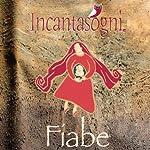 Fiabe [Tales] | Evelina Gialloreto