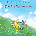 Toot & Puddle: You Are My Sunshine | Holly Hobbie