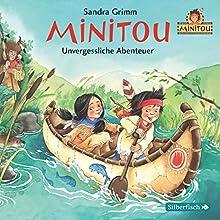 Unvergessliche Abenteuer (Minitou 3) (       ungekürzt) von Sandra Grimm Gesprochen von: Daniel Kirchberger, Chloë Lee Constantin