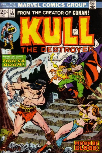 Cover of Kull the Destroyer: From the Creator of Conan: Moon of Blood!: Beware the Wizard That Men Call Thulsa Doom! (Vol. 1, No. 12, February 1974) by Stan Lee